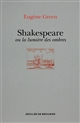 SHAKESPEARE OU LA LUMIERE DES OMBRES - UN P ORTRAIT SUBJECTIF